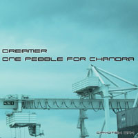 Dreamer - One Pebble For Chandra